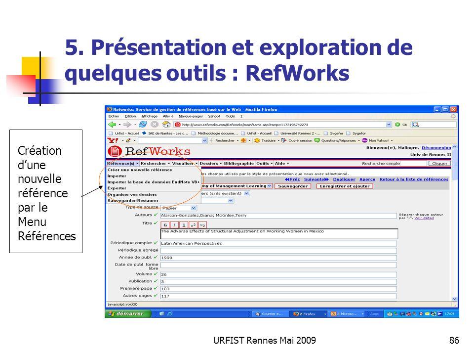 URFIST Rennes Mai 200986 5. Présentation et exploration de quelques outils : RefWorks Création dune nouvelle référence par le Menu Références