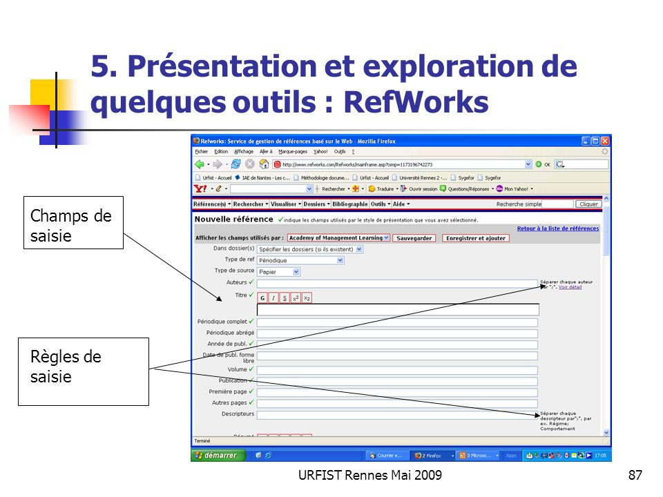 URFIST Rennes Mai 200987 5. Présentation et exploration de quelques outils : RefWorks Règles de saisie Champs de saisie
