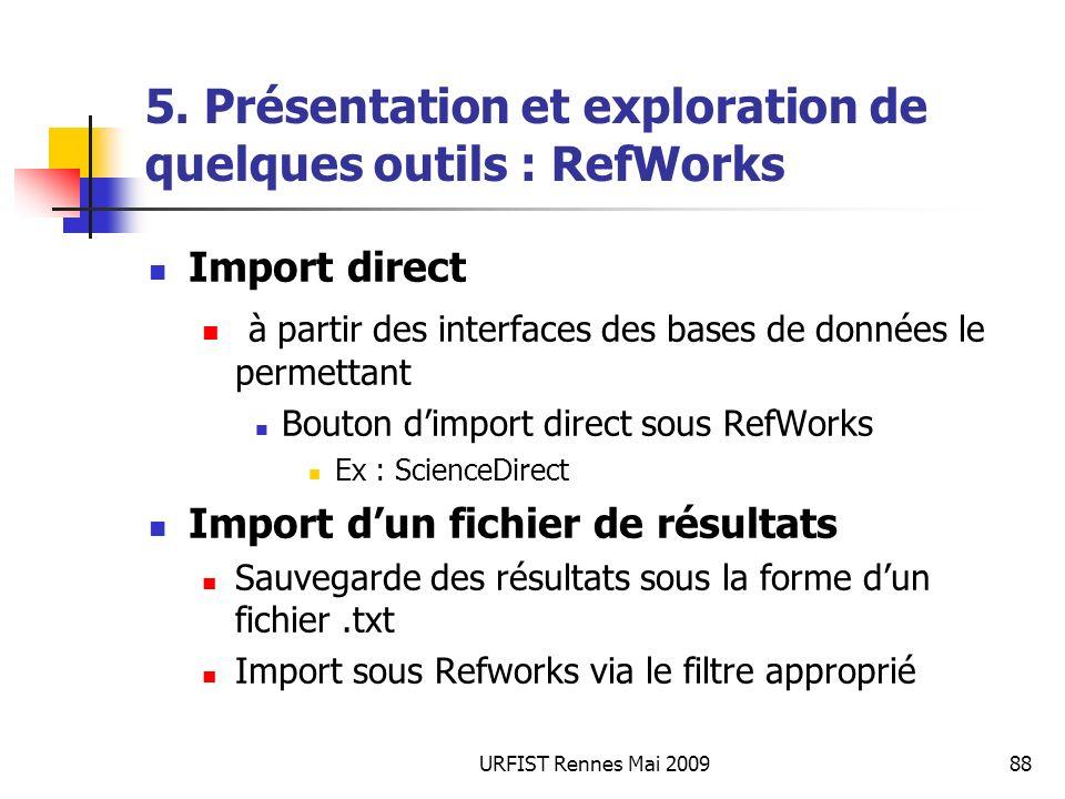 URFIST Rennes Mai 200988 5. Présentation et exploration de quelques outils : RefWorks Import direct à partir des interfaces des bases de données le pe