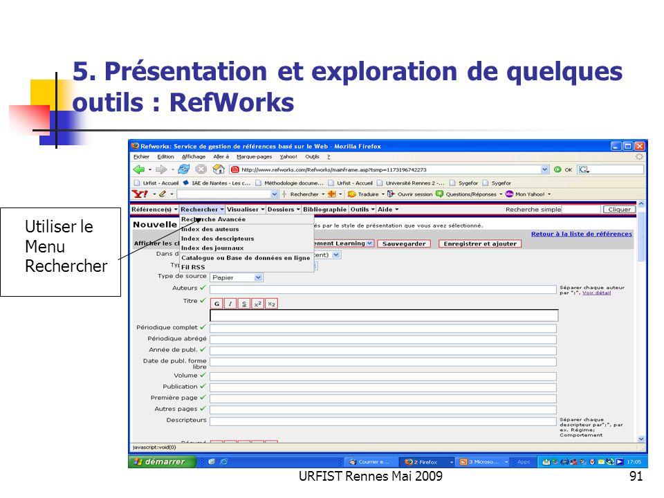 URFIST Rennes Mai 200991 5. Présentation et exploration de quelques outils : RefWorks Utiliser le Menu Rechercher