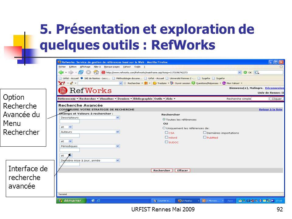 URFIST Rennes Mai 200992 5. Présentation et exploration de quelques outils : RefWorks Option Recherche Avancée du Menu Rechercher Interface de recherc