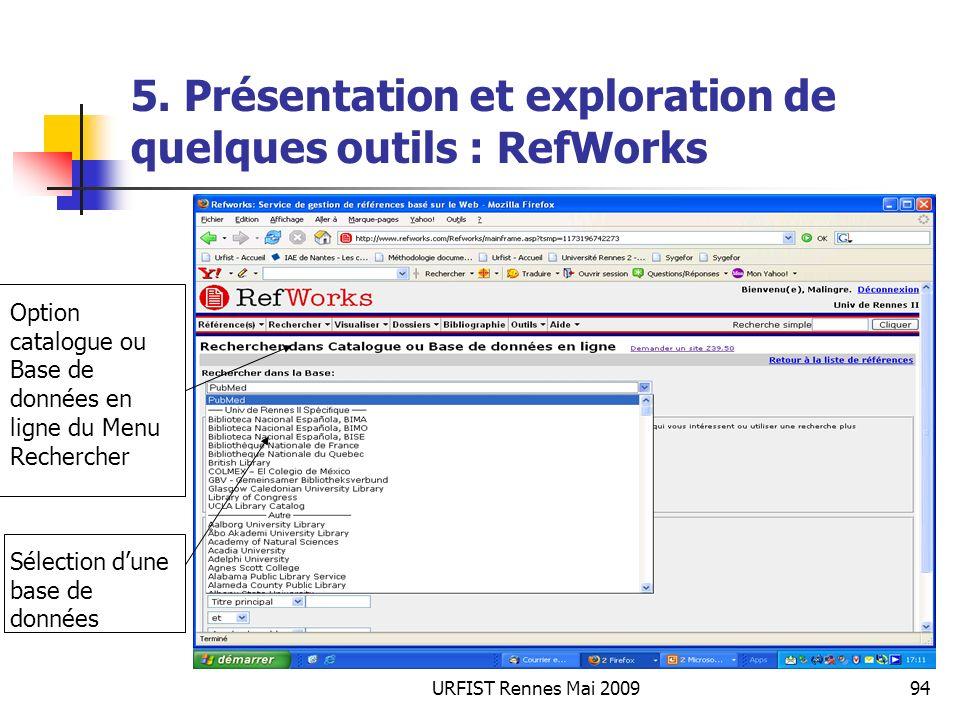 URFIST Rennes Mai 200994 5. Présentation et exploration de quelques outils : RefWorks Option catalogue ou Base de données en ligne du Menu Rechercher