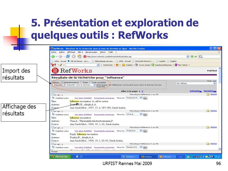 URFIST Rennes Mai 200996 5. Présentation et exploration de quelques outils : RefWorks Affichage des résultats Import des résultats