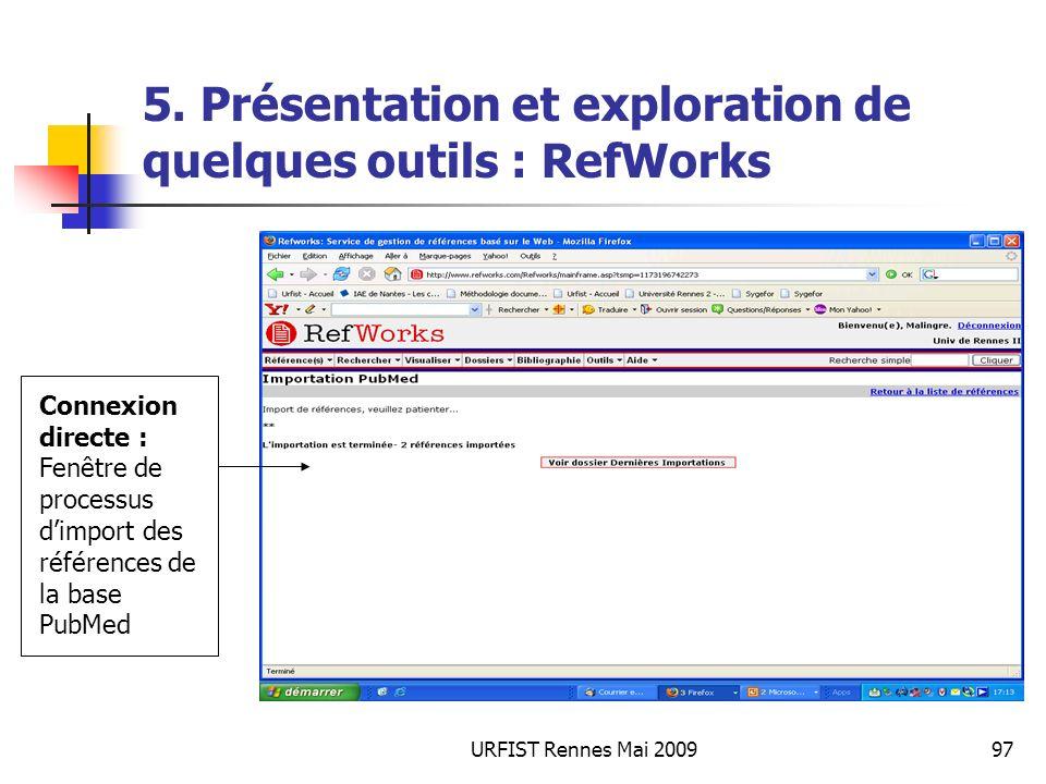 URFIST Rennes Mai 200997 5. Présentation et exploration de quelques outils : RefWorks Connexion directe : Fenêtre de processus dimport des références