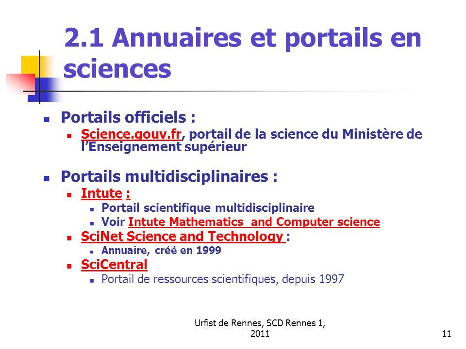 Urfist de Rennes, SCD Rennes 1, 201111 2.1 Annuaires et portails en sciences Portails officiels : Science.gouv.fr, portail de la science du Ministère