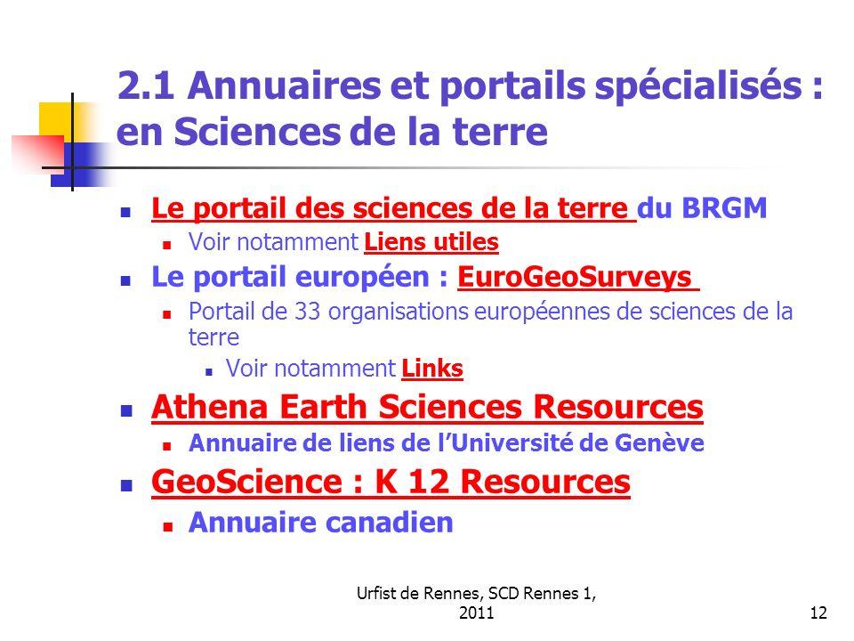 Urfist de Rennes, SCD Rennes 1, 201112 2.1 Annuaires et portails spécialisés : en Sciences de la terre Le portail des sciences de la terre du BRGM Le