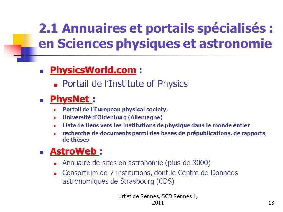 Urfist de Rennes, SCD Rennes 1, 201113 2.1 Annuaires et portails spécialisés : en Sciences physiques et astronomie PhysicsWorld.com : PhysicsWorld.com