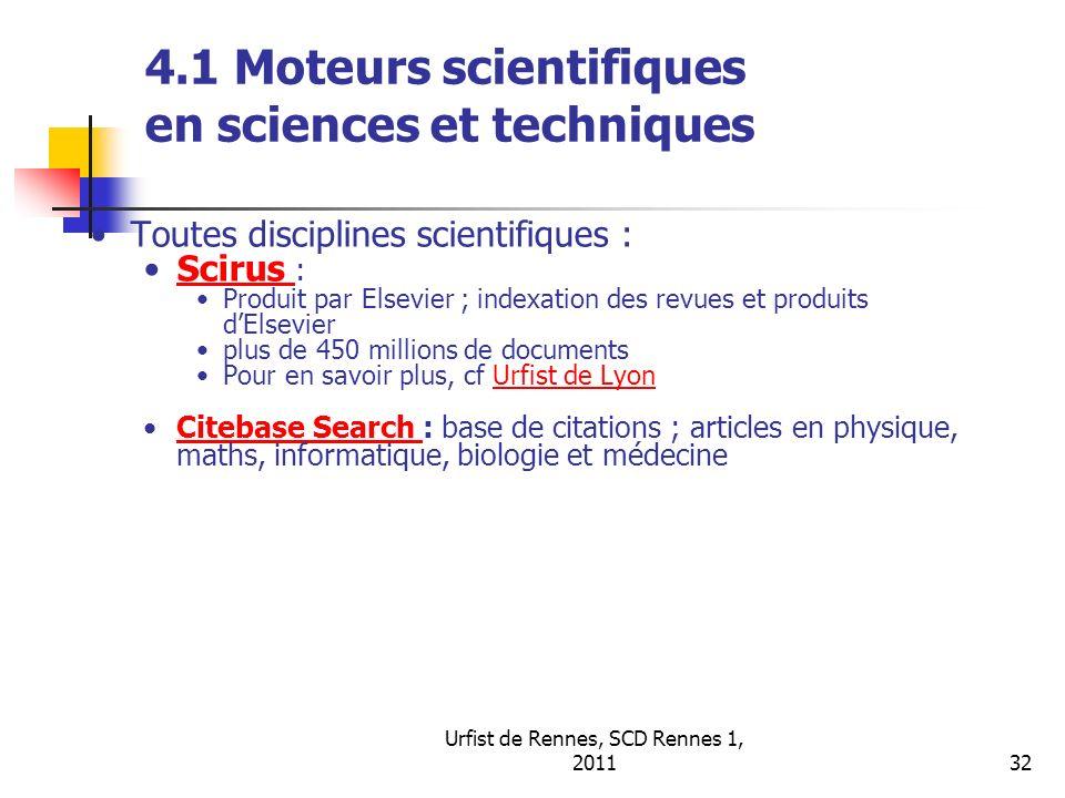 Urfist de Rennes, SCD Rennes 1, 201132 4.1 Moteurs scientifiques en sciences et techniques Toutes disciplines scientifiques : Scirus :Scirus Produit p