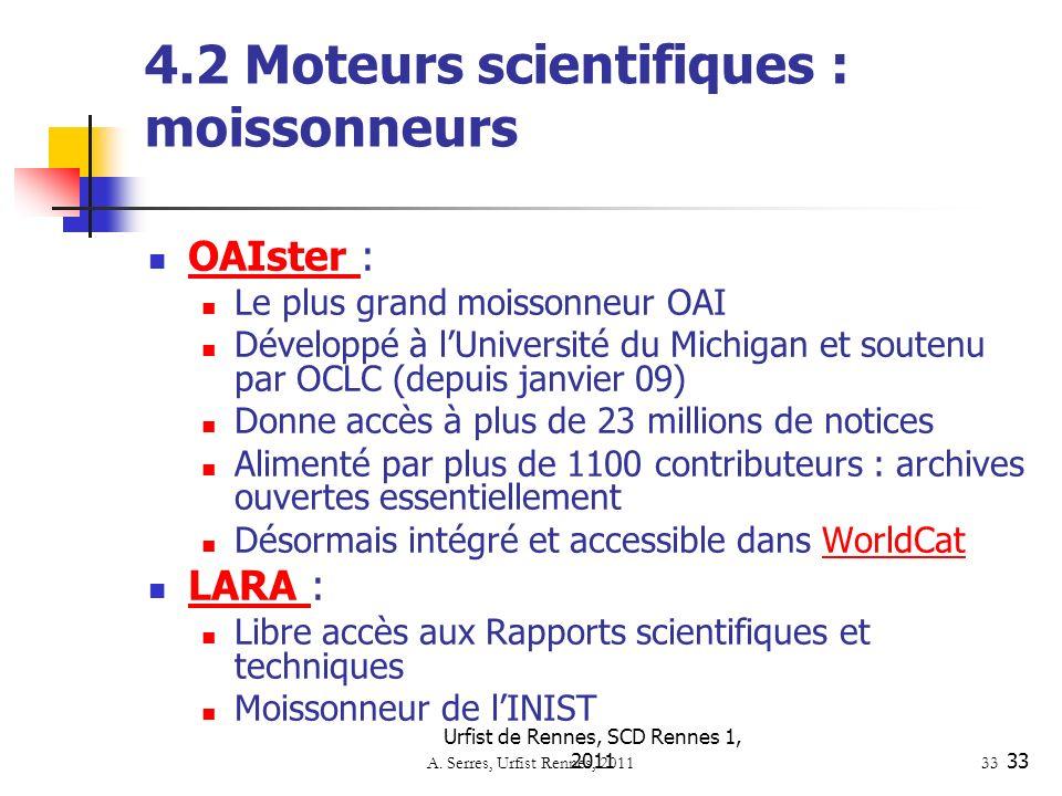 Urfist de Rennes, SCD Rennes 1, 201133 A. Serres, Urfist Rennes, 2011 33 4.2 Moteurs scientifiques : moissonneurs OAIster : OAIster Le plus grand mois