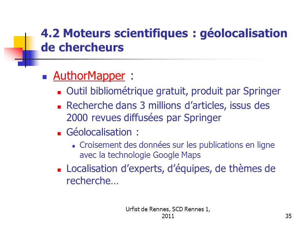 Urfist de Rennes, SCD Rennes 1, 201135 4.2 Moteurs scientifiques : géolocalisation de chercheurs AuthorMapper : AuthorMapper Outil bibliométrique grat