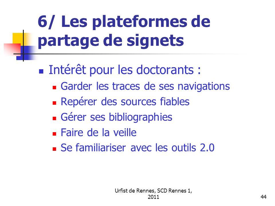 Urfist de Rennes, SCD Rennes 1, 201144 6/ Les plateformes de partage de signets Intérêt pour les doctorants : Garder les traces de ses navigations Rep