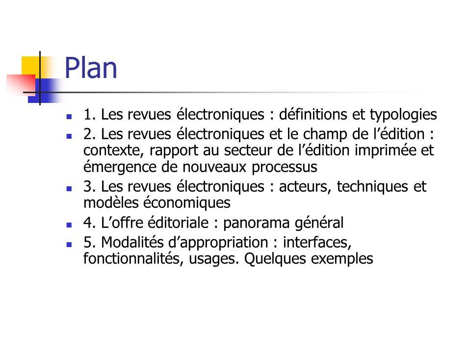 Plan 1. Les revues électroniques : définitions et typologies 2. Les revues électroniques et le champ de lédition : contexte, rapport au secteur de léd