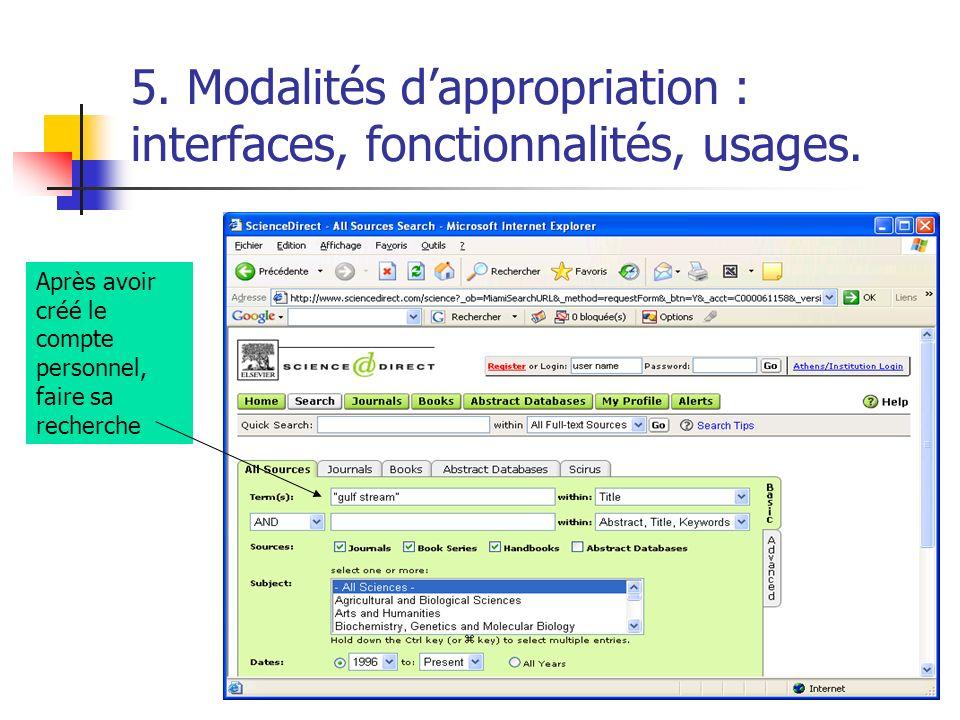 5. Modalités dappropriation : interfaces, fonctionnalités, usages. Après avoir créé le compte personnel, faire sa recherche