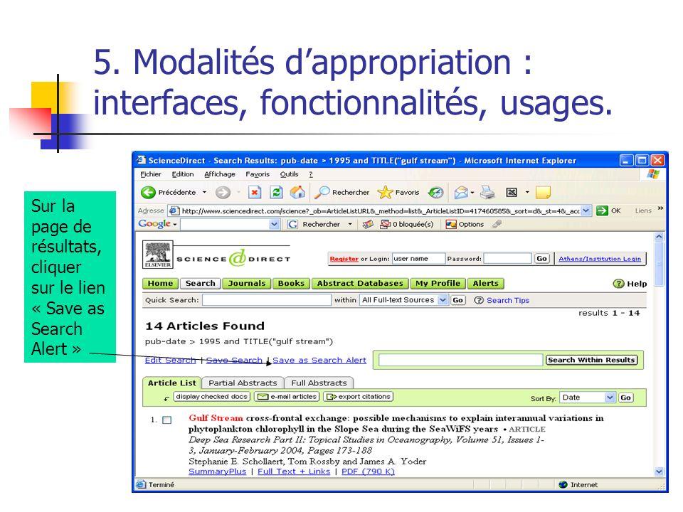 5. Modalités dappropriation : interfaces, fonctionnalités, usages. Sur la page de résultats, cliquer sur le lien « Save as Search Alert »