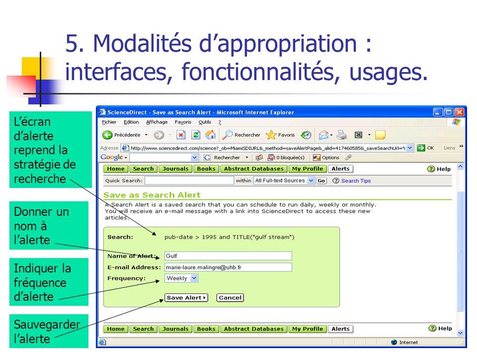 5. Modalités dappropriation : interfaces, fonctionnalités, usages. Donner un nom à lalerte Lécran dalerte reprend la stratégie de recherche Indiquer l