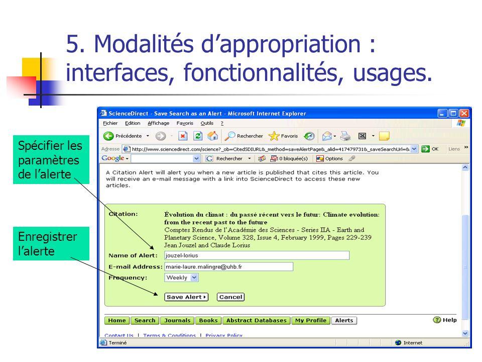 5. Modalités dappropriation : interfaces, fonctionnalités, usages. Spécifier les paramètres de lalerte Enregistrer lalerte