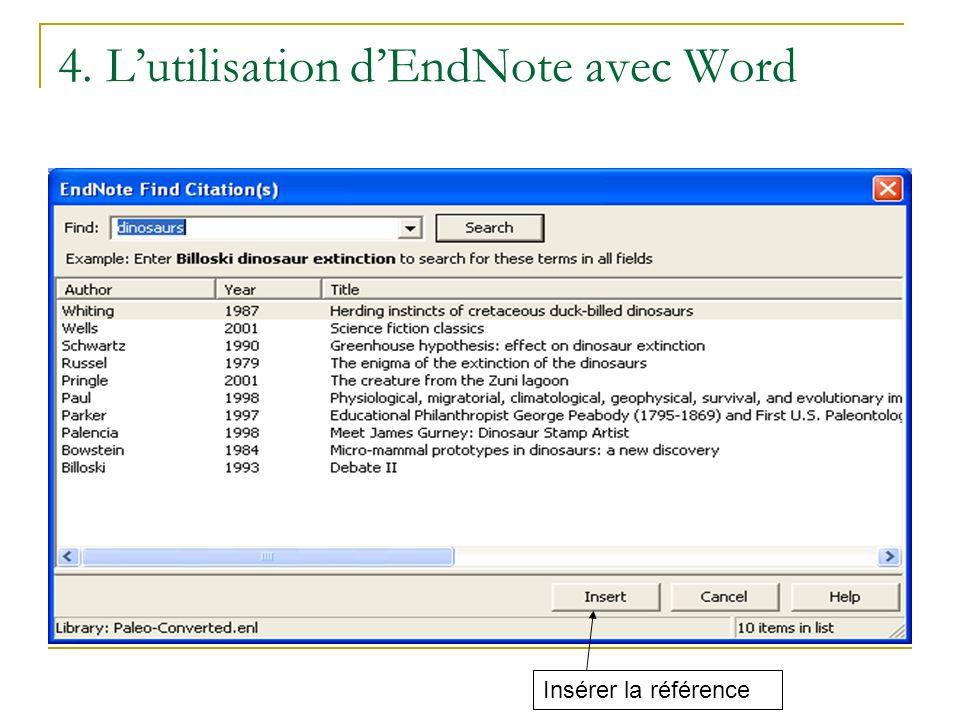 4. Lutilisation dEndNote avec Word Insérer la référence
