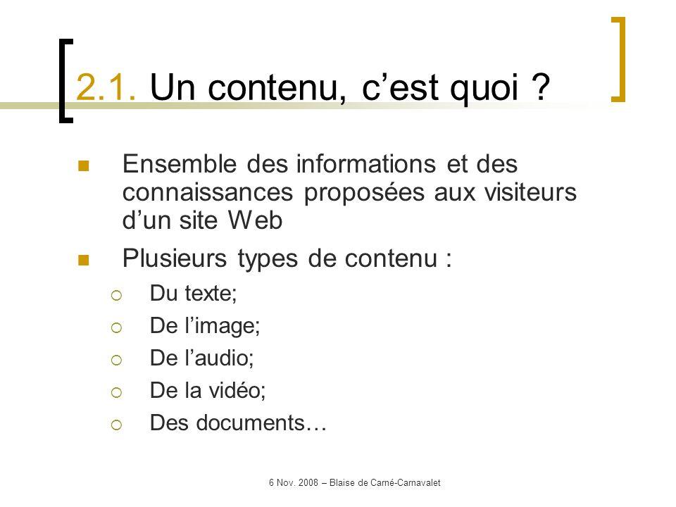 6 Nov. 2008 – Blaise de Carné-Carnavalet Ensemble des informations et des connaissances proposées aux visiteurs dun site Web Plusieurs types de conten