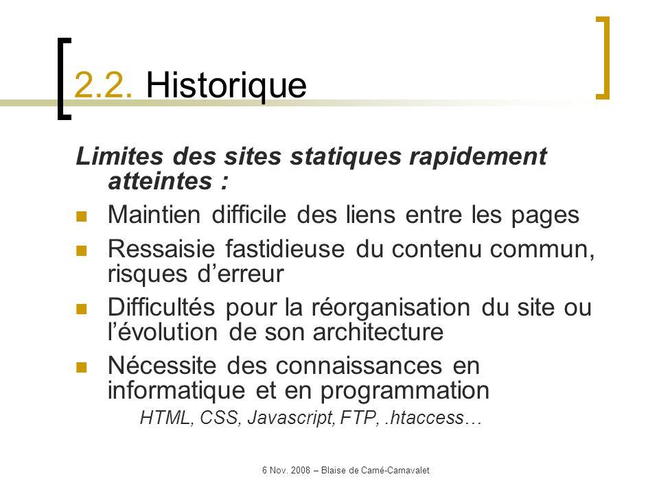 6 Nov. 2008 – Blaise de Carné-Carnavalet Limites des sites statiques rapidement atteintes : Maintien difficile des liens entre les pages Ressaisie fas