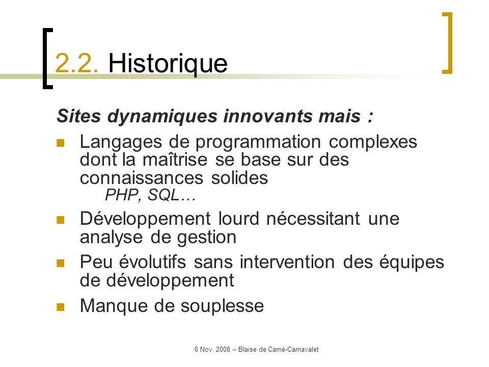 6 Nov. 2008 – Blaise de Carné-Carnavalet Sites dynamiques innovants mais : Langages de programmation complexes dont la maîtrise se base sur des connai