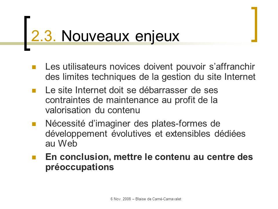 6 Nov. 2008 – Blaise de Carné-Carnavalet Les utilisateurs novices doivent pouvoir saffranchir des limites techniques de la gestion du site Internet Le