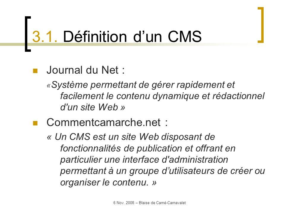 6 Nov. 2008 – Blaise de Carné-Carnavalet Journal du Net : « Système permettant de gérer rapidement et facilement le contenu dynamique et rédactionnel