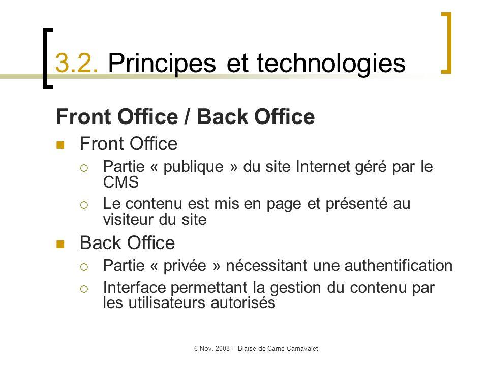 6 Nov. 2008 – Blaise de Carné-Carnavalet 3.2. Principes et technologies Front Office / Back Office Front Office Partie « publique » du site Internet g