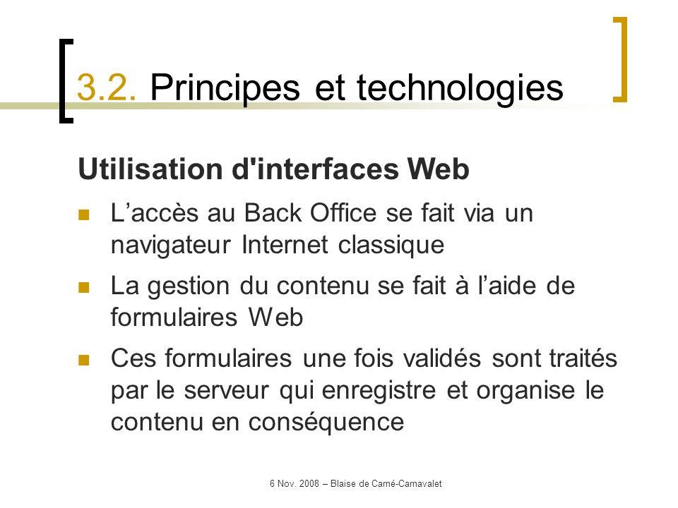 6 Nov. 2008 – Blaise de Carné-Carnavalet Utilisation d'interfaces Web Laccès au Back Office se fait via un navigateur Internet classique La gestion du