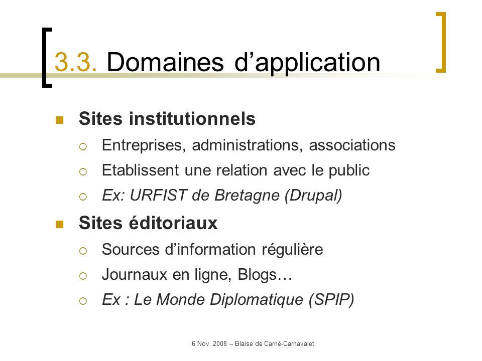 6 Nov. 2008 – Blaise de Carné-Carnavalet Sites institutionnels Entreprises, administrations, associations Etablissent une relation avec le public Ex:
