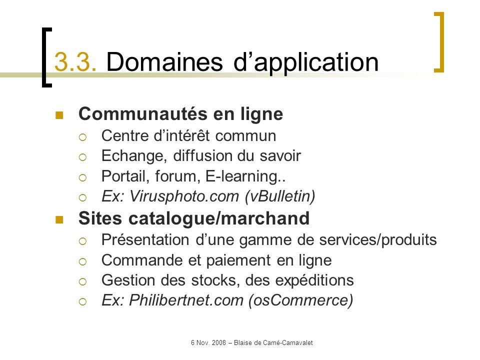 6 Nov. 2008 – Blaise de Carné-Carnavalet Communautés en ligne Centre dintérêt commun Echange, diffusion du savoir Portail, forum, E-learning.. Ex: Vir