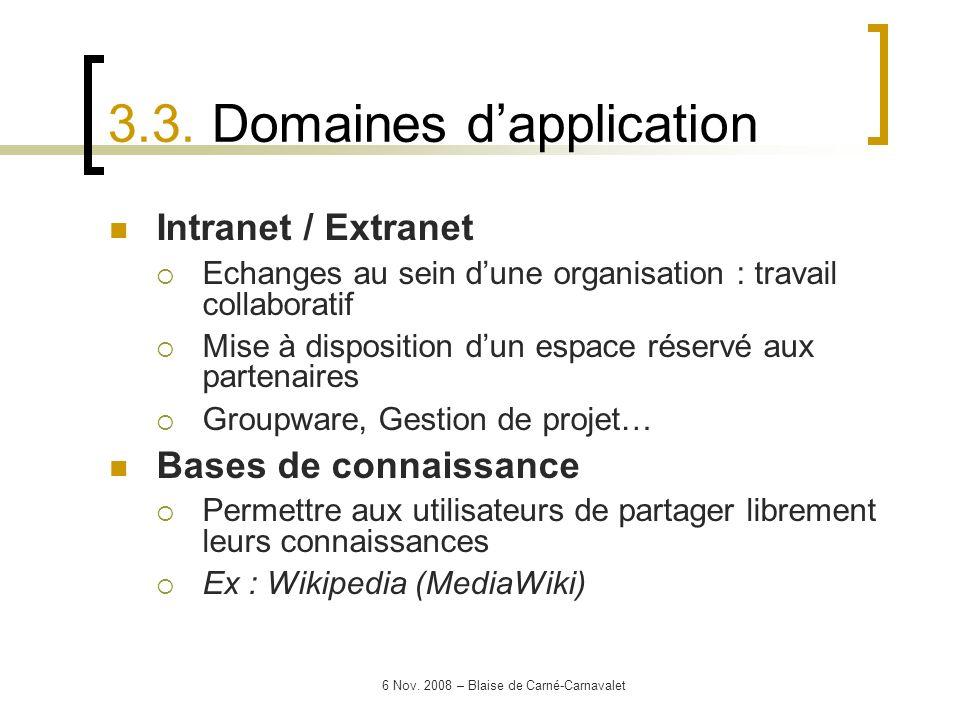 6 Nov. 2008 – Blaise de Carné-Carnavalet Intranet / Extranet Echanges au sein dune organisation : travail collaboratif Mise à disposition dun espace r
