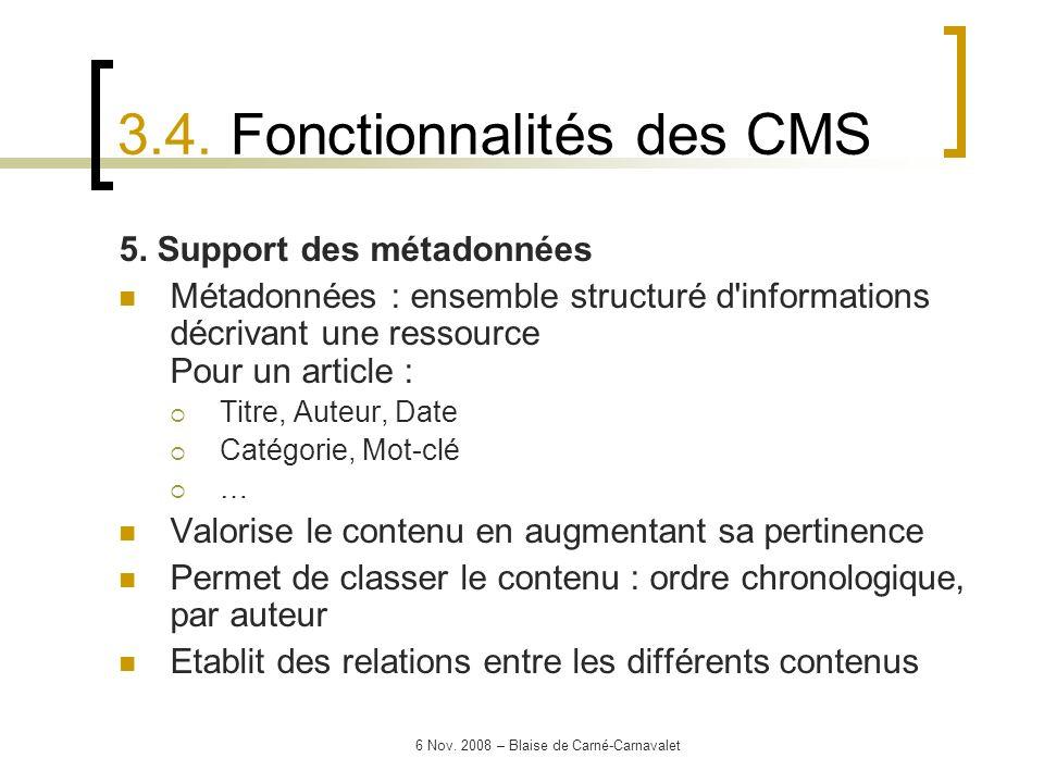 6 Nov. 2008 – Blaise de Carné-Carnavalet 5. Support des métadonnées Métadonnées : ensemble structuré d'informations décrivant une ressource Pour un ar