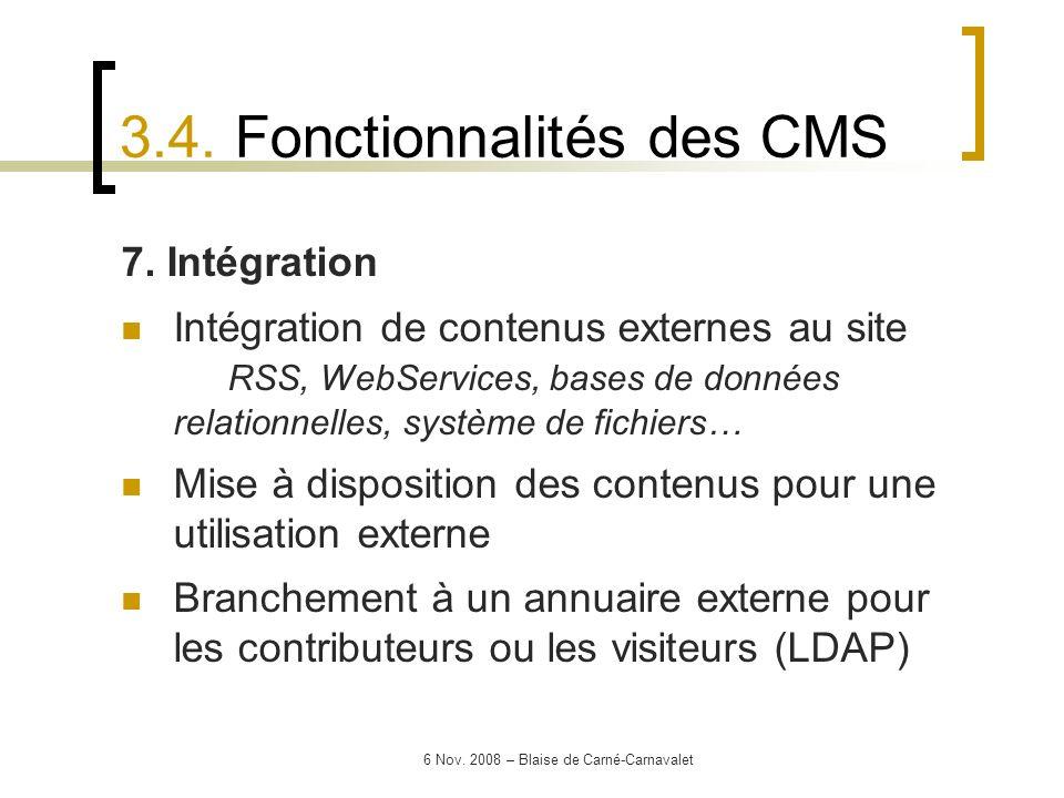 6 Nov. 2008 – Blaise de Carné-Carnavalet 7. Intégration Intégration de contenus externes au site RSS, WebServices, bases de données relationnelles, sy