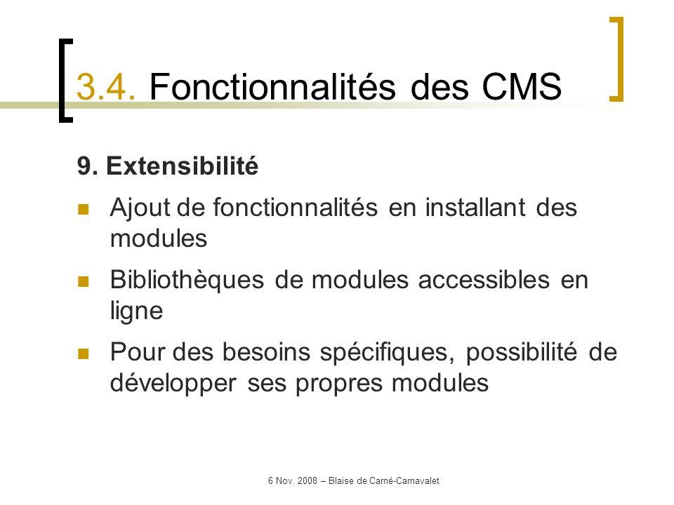 6 Nov. 2008 – Blaise de Carné-Carnavalet 9. Extensibilité Ajout de fonctionnalités en installant des modules Bibliothèques de modules accessibles en l