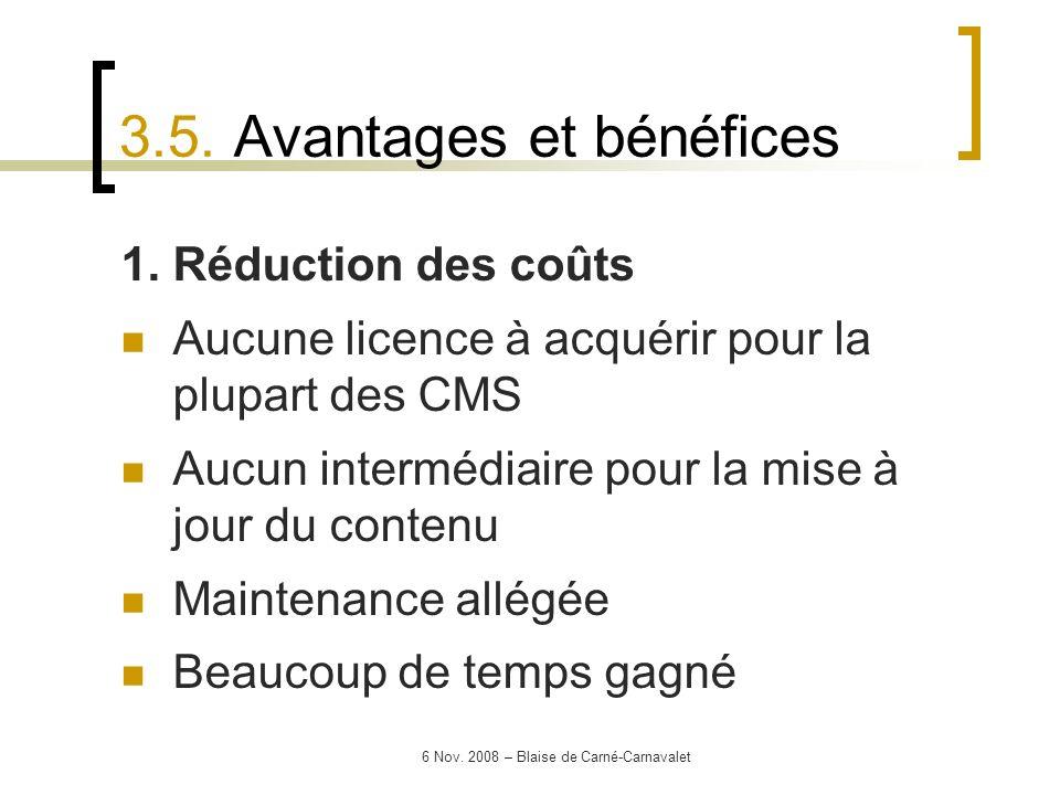 6 Nov. 2008 – Blaise de Carné-Carnavalet 1. Réduction des coûts Aucune licence à acquérir pour la plupart des CMS Aucun intermédiaire pour la mise à j