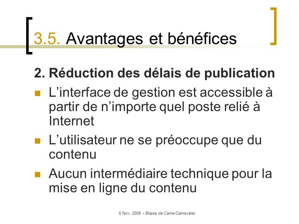6 Nov. 2008 – Blaise de Carné-Carnavalet 2. Réduction des délais de publication Linterface de gestion est accessible à partir de nimporte quel poste r