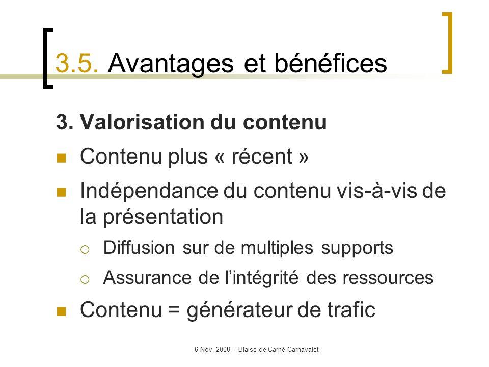 6 Nov. 2008 – Blaise de Carné-Carnavalet 3. Valorisation du contenu Contenu plus « récent » Indépendance du contenu vis-à-vis de la présentation Diffu