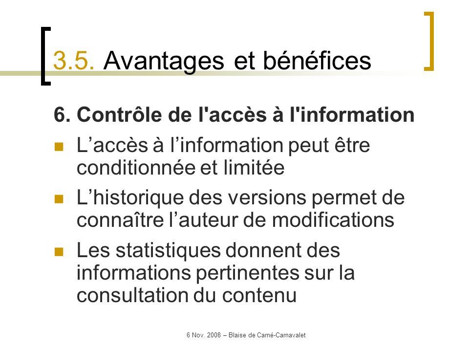 6 Nov. 2008 – Blaise de Carné-Carnavalet 6. Contrôle de l'accès à l'information Laccès à linformation peut être conditionnée et limitée Lhistorique de