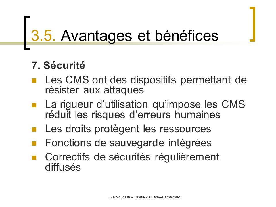 6 Nov. 2008 – Blaise de Carné-Carnavalet 7. Sécurité Les CMS ont des dispositifs permettant de résister aux attaques La rigueur dutilisation quimpose