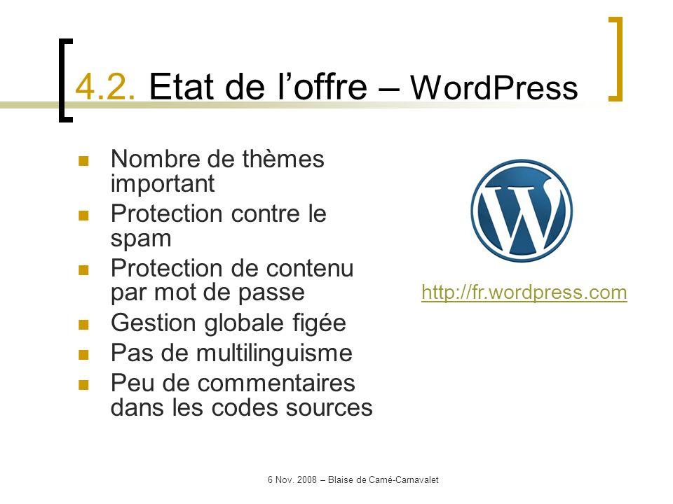 6 Nov. 2008 – Blaise de Carné-Carnavalet Nombre de thèmes important Protection contre le spam Protection de contenu par mot de passe Gestion globale f