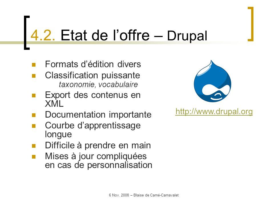 6 Nov. 2008 – Blaise de Carné-Carnavalet Formats dédition divers Classification puissante taxonomie, vocabulaire Export des contenus en XML Documentat