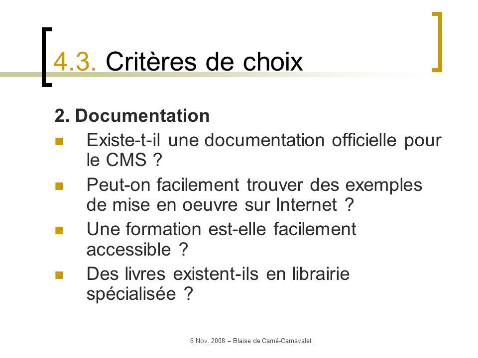 6 Nov. 2008 – Blaise de Carné-Carnavalet 2. Documentation Existe-t-il une documentation officielle pour le CMS ? Peut-on facilement trouver des exempl