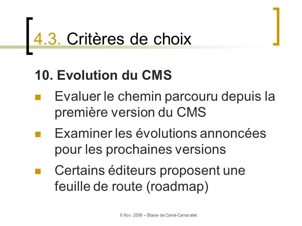 6 Nov. 2008 – Blaise de Carné-Carnavalet 10. Evolution du CMS Evaluer le chemin parcouru depuis la première version du CMS Examiner les évolutions ann