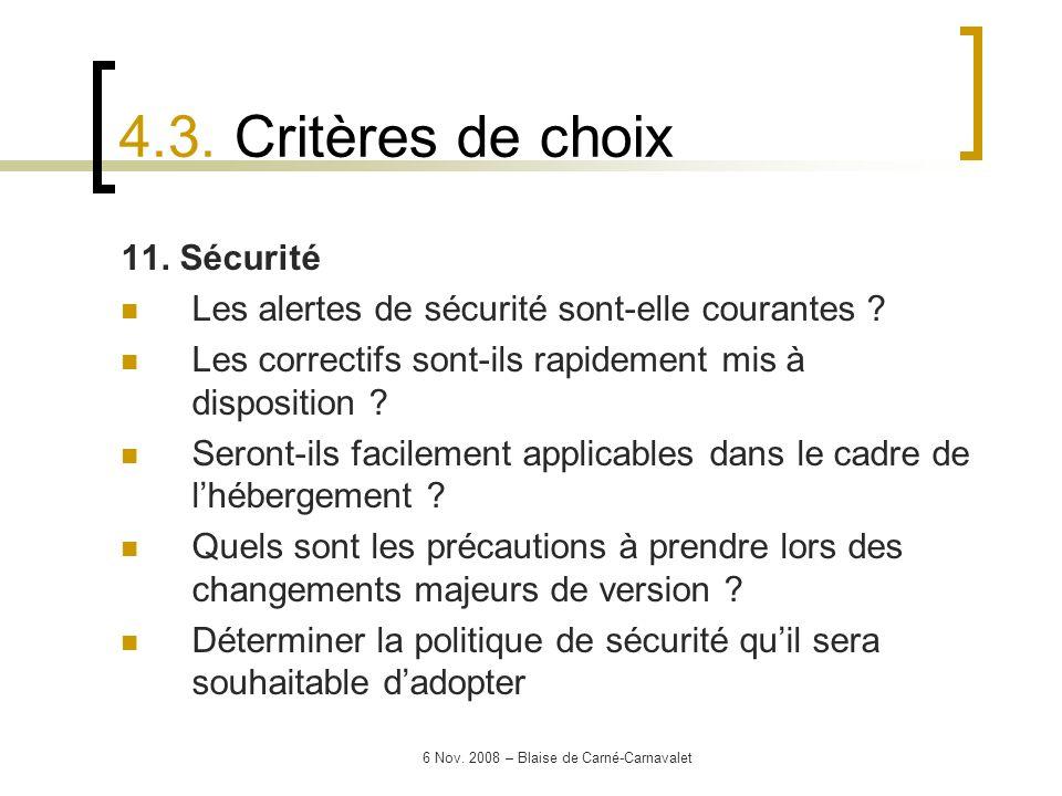 6 Nov. 2008 – Blaise de Carné-Carnavalet 11. Sécurité Les alertes de sécurité sont-elle courantes ? Les correctifs sont-ils rapidement mis à dispositi