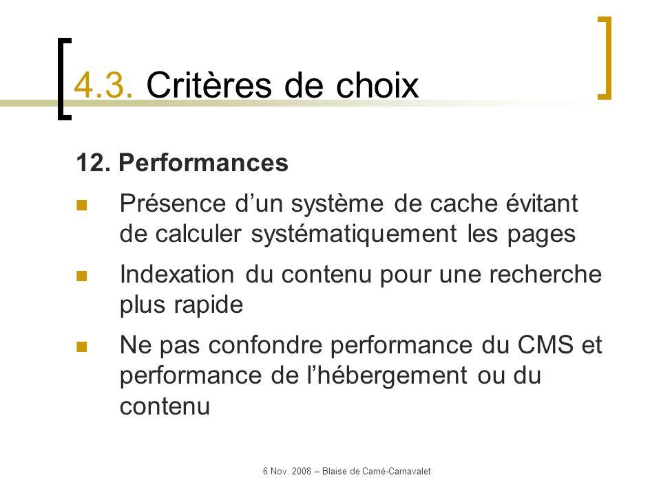 6 Nov. 2008 – Blaise de Carné-Carnavalet 12. Performances Présence dun système de cache évitant de calculer systématiquement les pages Indexation du c