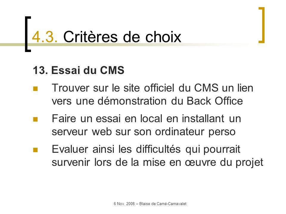 6 Nov. 2008 – Blaise de Carné-Carnavalet 13. Essai du CMS Trouver sur le site officiel du CMS un lien vers une démonstration du Back Office Faire un e