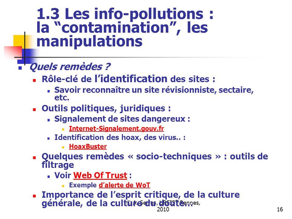 © A. Serres, URFIST Rennes, 201016 1.3 Les info-pollutions : la contamination, les manipulations Quels remèdes ? Rôle-clé de lidentification des sites