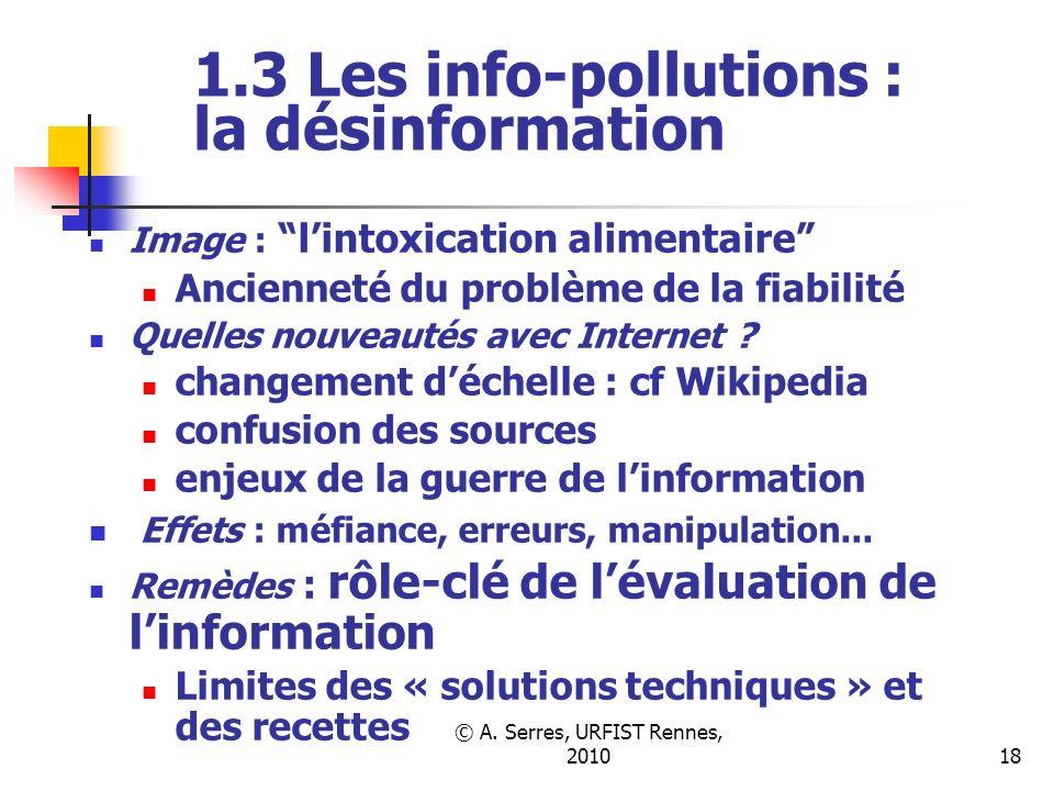 © A. Serres, URFIST Rennes, 201018 1.3 Les info-pollutions : la désinformation Image : lintoxication alimentaire Ancienneté du problème de la fiabilit