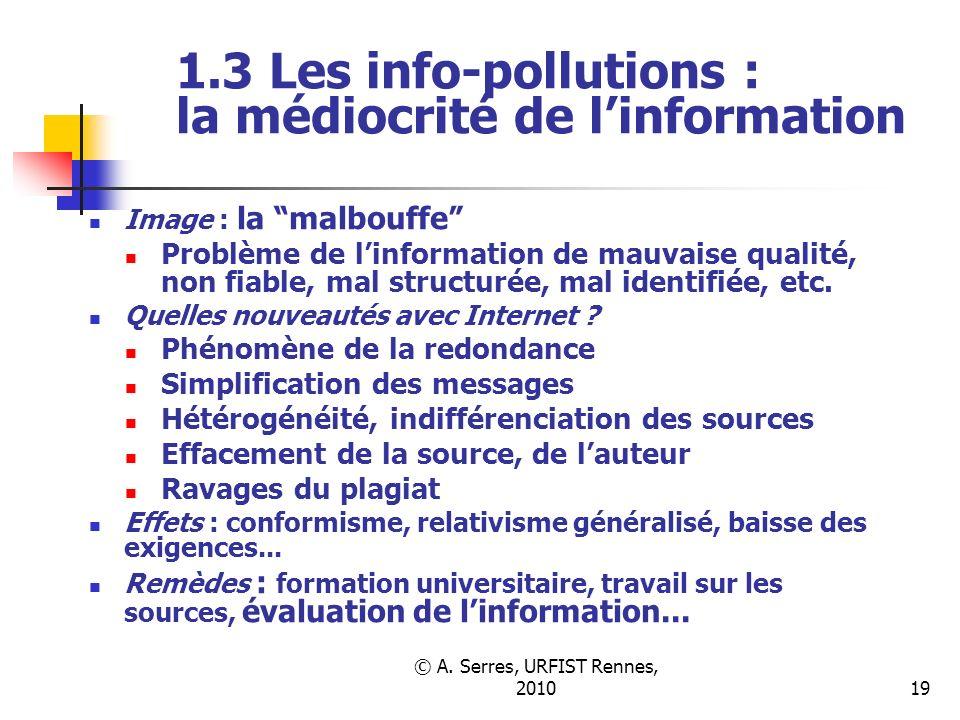 © A. Serres, URFIST Rennes, 201019 1.3 Les info-pollutions : la médiocrité de linformation Image : la malbouffe Problème de linformation de mauvaise q