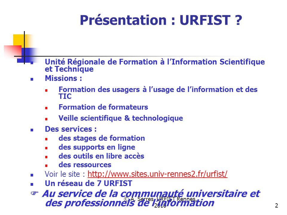 © A. Serres, URFIST Rennes, 20102 Présentation : URFIST .